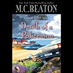 Death of a Policeman (       UNABRIDGED) by M. C. Beaton Narrated by Graeme Malcolm