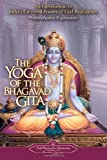 The Yoga of the Bhagavad Gita: An Introduction to Indias Universal Science of God-realization