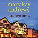 Strange Brew Audiobook by Mary Kay Andrews Narrated by Hillary Huber