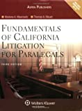 Fundamentals of California Litigation for Paralegals, 3rd Edition