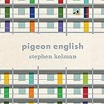 Pigeon English | Stephen Kelman