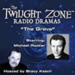 The Grave: The Twilight Zone Radio Dramas | Rod Serling