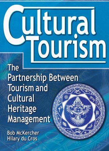 Cultural Tourism: The Partnership Between Tourism and...