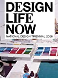 Design Life Now: National Design Triennial 2006 (0910503982) by Bloemink, Barbara