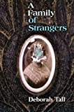img - for By Deborah Tall A Family of Strangers book / textbook / text book