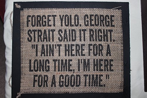 burlap-country-rustic-chic-wedding-sign-western-home-decor-forget-yolo-george-strait-said-it-right-i