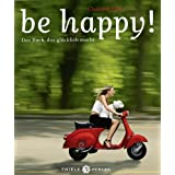 "be happy!: Das Buch das gl�cklich machtvon ""Chantal All�s"""