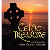 Celtic Treasure: Unearthing the Riches of Celtic Spiritualityby Liz Babbs
