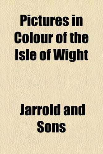 Pictures in Colour of the Isle of Wight