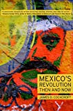 Mexico's Revolution Then and Now (1583672249) by Cockcroft, James D.