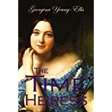 The Time Heiress: The Time Mistress Romantic Time Travel Seriesby Georgina Young- Ellis