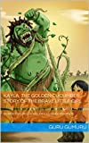KAYLA, THE GOLDEN CUCUMBER. Story of The Brave Little Girl: BALINESE FOLKLORES, STORIES, FABLES, LEGENDS AND OTHERS