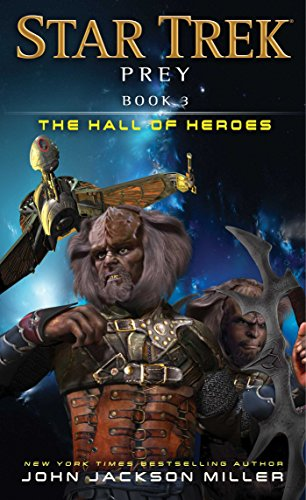 John Jackson Miller - Prey: Book Three: The Hall of Heroes (Star Trek 3)