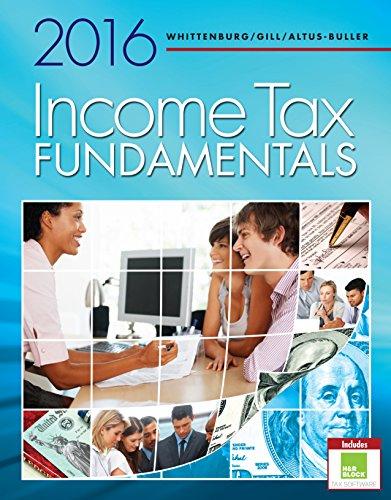 Income Tax Fundamentals 2016, by Gerald E. Whittenburg, Steven Gill, Martha Altus-Buller