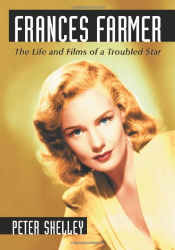 Frances Farmer: The Life and Films of a Troubled Star