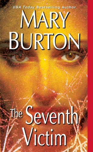 <strong>If At First You Don't Succeed, Kill .... And Kill Again - From NYT Bestselling Author Mary Burton Comes A Chilling New Thriller: <em>The Seventh Victim </em></strong>
