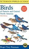 A Field Guide to the Birds of Eastern and Central North America (Peterson Field Guides) (0395740479) by Roger Tory Peterson