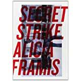 Secret strike, Alicia framis: la vertiente atlantica (esp/ingles/gallego) (cat. exposicion)
