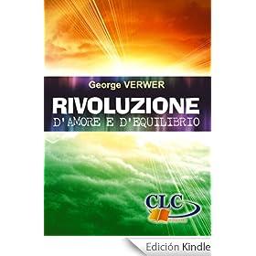 Rivoluzione d'amore e d'equilibrio (Italian Edition)