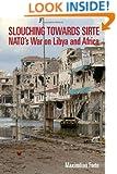 Slouching Towards Sirte: NATO's War on Libya and Africa