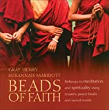 Beads of Faith: Pathways to Meditation and Spirituality Using Rosaries, Prayer Beads, and Sacred Words
