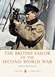 The British Sailor of the Second World War (Shire Library) (0747812373) by Konstam, Angus