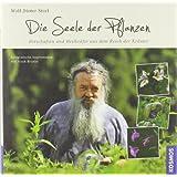 """Die Seele der Pflanzen: 60 Botschaften aus dem Reich der Kr�utervon """"Wolf-Dieter Storl"""""""