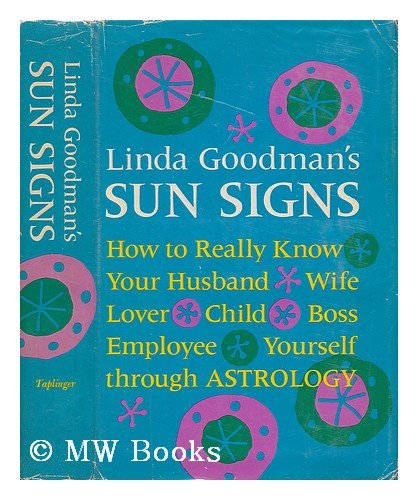 linda goodman sunsigns Linda goodman, whose down-to-earth insights into character traits were credited with bringing astrology out of the occult section and onto the best-seller lists with the 1968 publication of sun signs, died on saturday at penrose hospital in colorado springs she was about 70 and lived in cripple.