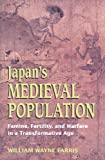 img - for Japans Medieval Population: Famine, Fertility, and Warfare in a Transformative Age (Choice Outstanding Academic Books) book / textbook / text book