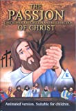The Passion Of Christ (Animated Version) [DVD]
