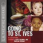 Going to St. Ives (Dramatization) Hörspiel von Lee Blessing Gesprochen von: Caroline Goodall, L. Scott Caldwell