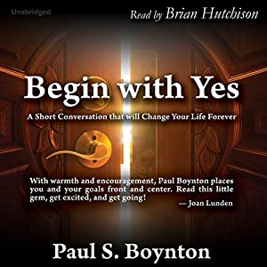 Begin with Yes Audiobook