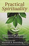 Practical Spirituality: The Spiritual Basis of Nonviolent Communication (Nonviolent Communication Guides) (189200514X) by Rosenberg PhD, Marshall B.