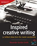 img - for Inspired Creative Writing: 52 brilliant ideas from the master wordsmiths book / textbook / text book