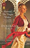 Married: The Virgin Widow (Harlequin Historical) (0373296290) by Hale, Deborah