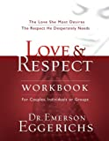 img - for Love & Respect Workbook: The Love She Most Desires; The Respect He Desperately Needs book / textbook / text book