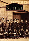 img - for Bethel, Connecticut (Images of America (Arcadia Publishing)) book / textbook / text book