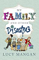 My Family and other Disasters (English Edition)