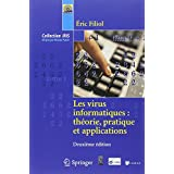 Les virus informatiques : th�orie, pratique et applicationspar Eric Filiol