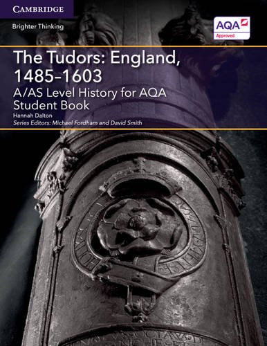 A/AS Level History for AQA The Tudors: England, 1485-1603 Student Book (A Level (AS) History AQA)