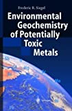img - for Environmental Geochemistry of Potentially Toxic Metals 2002 edition by Siegel, Frederic R. (2001) Hardcover book / textbook / text book