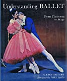 Understanding ballet: The steps of the dance from classroom to stage; (0706400216) by John Gregory