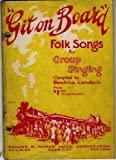 img - for Git on Board: Folk Songs for Group Singing book / textbook / text book