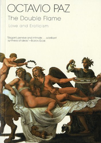 The Double Flame: Love and Eroticism
