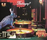 Therapy? I Am The Money [CD 2]