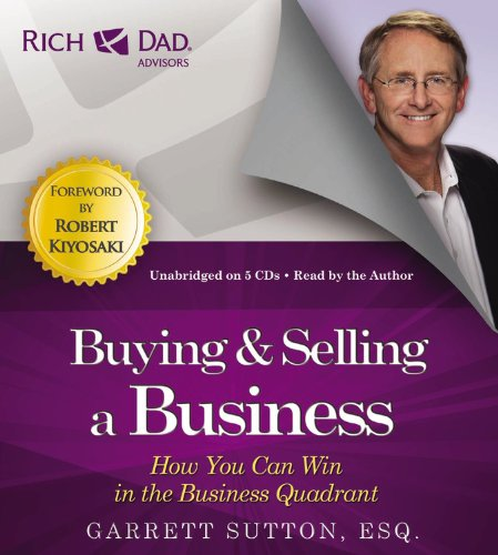 Rich Dad Advisors: Buying and Selling a Business: How You Can Win in the Business Quadrant PDF