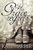 His Grace Regrets - A Regency Romance (English Edition)