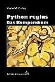 Python regius: Das Kompendium