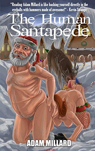 The Human Santapede [Millard, Adam] (Tapa Blanda)
