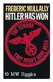 Hitler Has Won, Mullally, Frederic